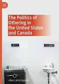 The Politics of Othering in the United States and Canada
