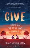 Give: Charity and the Art of Living Generously (eBook, ePUB)