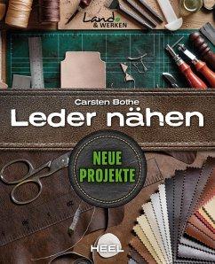 Leder nähen - Neue Projekte (eBook, ePUB) - Bothe, Carsten