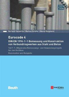 Eurocode 4 - DIN EN 1994-1-1 Bemessung und Konstruktion von Verbundtragwerken aus Stahl und Beton (eBook, PDF) - Bergmann, Marco; Hanswille, Gerhard; Schäfer, Markus