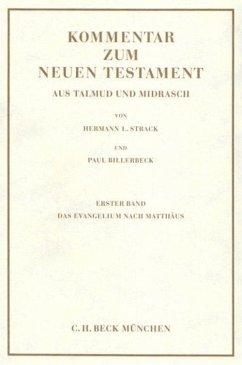 Kommentar zum Neuen Testament aus Talmud und Midrasch Bd. 1: Das Evangelium nach Matthäus (eBook, PDF) - Billerbeck, Paul; Strack, Hermann L.