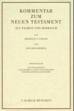 Kommentar zum Neuen Testament aus Talmud und Midrasch Bd. 2: Das Evangelium nach Markus, Lukas und Johannes und die Apostelgeschichte (eBook, PDF) - Billerbeck, Paul; Strack, Hermann L.