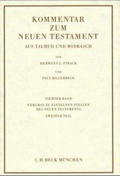Kommentar zum Neuen Testament aus Talmud und Midrasch Bd. 4: Exkurse zu einzelnen Stellen des Neuen Testaments (eBook, PDF) - Billerbeck, Paul; Strack, Hermann L.