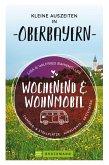 Wochenend und Wohnmobil. Kleine Auszeiten in Oberbayern. (eBook, ePUB)