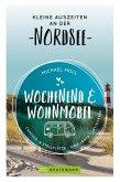 Wochenend und Wohnmobil. Kleine Auszeiten an der Nordseeküste. (eBook, ePUB)