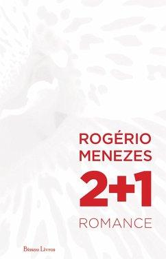 2+1 (eBook, ePUB) - Menezes, Rogério