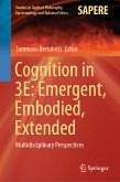 Cognition in 3E: Emergent, Embodied, Extended (eBook, PDF)
