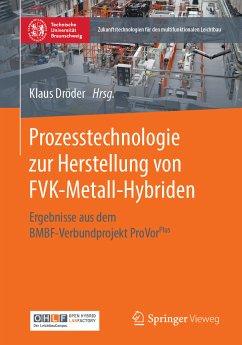 Prozesstechnologie zur Herstellung von FVK-Metall-Hybriden (eBook, PDF)