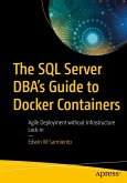 The SQL Server DBA's Guide to Docker Containers (eBook, PDF)