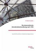 Die österreichische Demokratieentwicklung nach 1945: Gesellschaft und Staat im Wandel des Zeitgeschehen