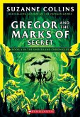 Gregor and the Marks of Secret (the Underland Chronicles #4: New Edition), 4