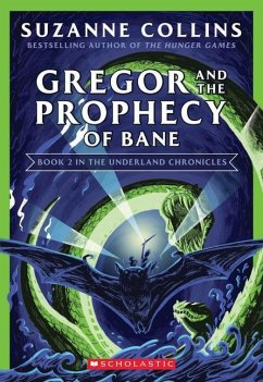 Gregor and the Prophecy of Bane (The Underland Chronicles 2: New Edition) - Collins, Suzanne