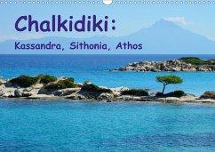 Chalkidiki: Kassandra, Sithonia, Athos (Wall Calendar 2021 DIN A3 Landscape)