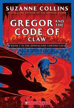 Gregor and the Code of Claw (The Underland Chronicles 5: New Edition) - Collins, Suzanne