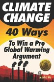Climate Change: 40 Ways To Win a Pro Global Warming Argument