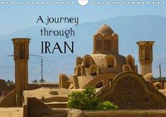 A journey through Iran (Wall Calendar 2021 DIN A4 Landscape)