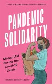 Pandemic Solidarity: Mutual Aid during the Covid-19 Crisis