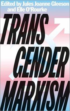 Transgender Marxism - Gleeson, Jules Joanne;O'Rourke, Elle;Rosenberg, Jordy
