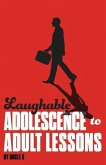 Laughable Adolescence to Adult Lessons: Read the Book, Play the Game, and Enjoy the Escape!