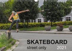 Skateboard - Street only (Wall Calendar 2021 DIN A3 Landscape)