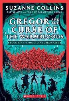 Gregor and the Curse of the Warmbloods (the Underland Chronicles #3: New Edition), 3 - Collins, Suzanne