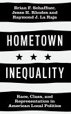 Hometown Inequality: Race, Class, and Representation in American Local Politics