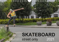 Skateboard - Street only (Wall Calendar 2021 DIN A4 Landscape)