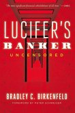 Lucifer's Banker Uncensored: The Untold Story of How I Destroyed Swiss Bank Secrecy
