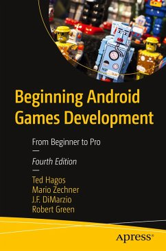 Beginning Android Games Development - Hagos, Ted;Zechner, Mario;DiMarzio, J. F.