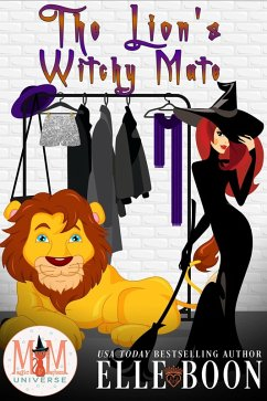 The Lion's Witchy Mate: Magic and Mayhem Universe (The Wilder Crew, #1) (eBook, ePUB) - Boon, Elle