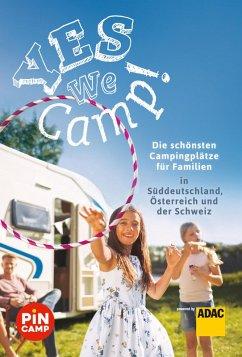 Yes we camp! Die schönsten Campingplätze für Familien in Süddeutschland, Österreich und der Schweiz (eBook, ePUB) - Hecht, Simon; Riegler, Thomas