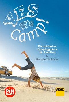 Yes we camp! Die schönsten Campingplätze für Familien in Norddeutschland (eBook, ePUB) - Hecht, Simon; Riegler, Thomas