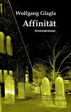 Affinität (eBook, ePUB) - Glagla, Wolfgang
