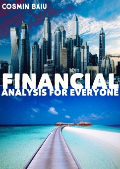Financial Analysis For Everyone (eBook, ePUB) - Baiu, Cosmin