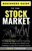 Beginner Guide to the Stock Market (eBook, ePUB)