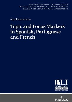 Topic and Focus Markers in Spanish, Portuguese and French - Hennemann, Anja