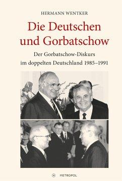 Die Deutschen und Gorbatschow - Wentker, Hermann