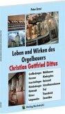 Leben und Wirken des Orgelbauers Christian Gottfried Dittus
