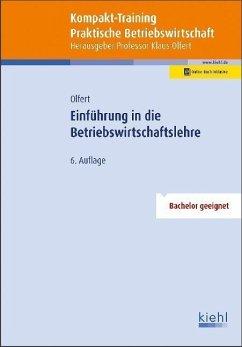 Kompakt-Training Einführung in die Betriebswirtschaftslehre - Olfert, Klaus