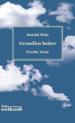 Grundlos heiter - Malz, Harald