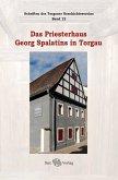 Das Priesterhaus Georg Spalatins in Torgau