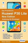 Das Praxisbuch Huawei P30 Lite New Edition - Anleitung für Einsteiger978-3-96469-097-5 (eBook, PDF)