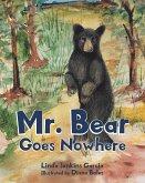 Mr. Bear Goes Nowhere (eBook, ePUB)
