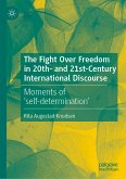 The Fight Over Freedom in 20th- and 21st-Century International Discourse (eBook, PDF)