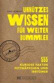 Unnützes Wissen für Weltenbummler. 555 kuriose Fakten, Fettnäpfchen und Irrtümer. (eBook, ePUB)