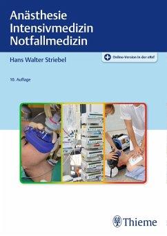 Anästhesie Intensivmedizin Notfallmedizin (eBook, PDF) - Striebel, Hans Walter; Striebel, Hans Walter