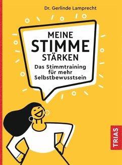 Meine Stimme stärken (eBook, ePUB) - Lamprecht, Gerlinde