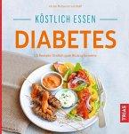 Köstlich essen Diabetes (eBook, ePUB)