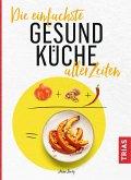 Die einfachste Gesund-Küche aller Zeiten (eBook, PDF)