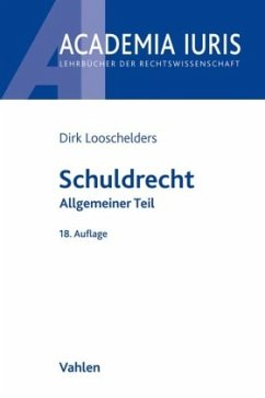 Schuldrecht Allgemeiner Teil - Looschelders, Dirk